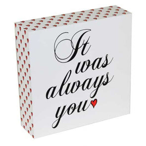 It Was Always You Sign,,Gift Creations,Gift Creations.