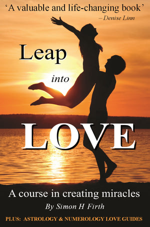 LEAP INTO LOVE: Learn how to create LASTING love and passion in your life (350 pages)