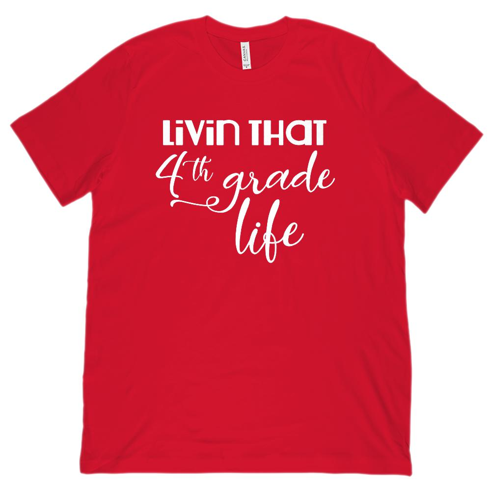 (Unisex BC 3001 Soft Tee T-Shirt) Livin that 4th Grade Teacher Graphic T-Shirt Tee BOXELS