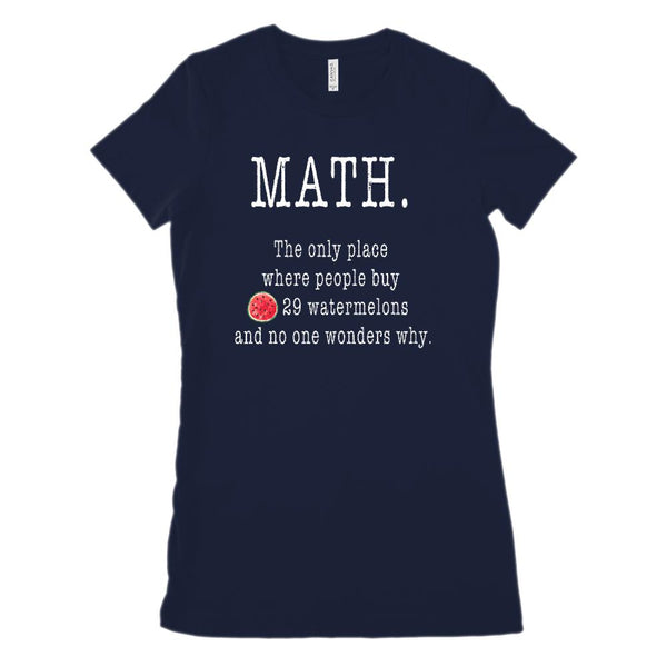 (Women's BC 6004 Soft Tee) Math. The Only Place Buy 29 Watermelons (white Font) Graphic T-Shirt Tee BOXELS