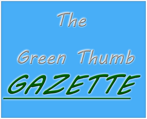 Welcome to The Green Thumb Gazette
