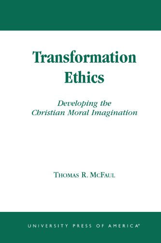Transformation Ethics: Developing the Christian Moral Imagination