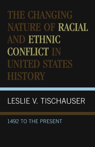 The Changing Nature of Racial and Ethnic Conflict in United States History: 1492 to the Present
