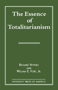 The Essence of Totalitarianism