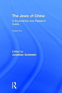 The Jews of China: v. 2: A Sourcebook and Research Guide