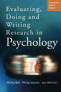 Evaluating, Doing and Writing Research in Psychology: A Step-by-Step Guide for Students