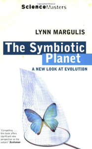 The Symbiotic Planet: A New Look at Evolution (Science Masters)