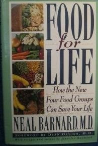 Food For Life: How The New Four Food Groups Can Save Your Life