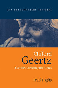 Clifford Geertz: Culture Custom and Ethics