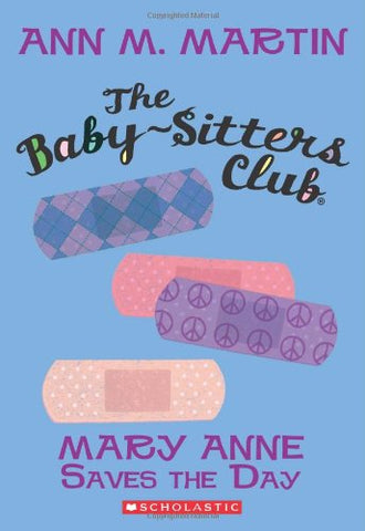Mary Anne Saves The Day (The Baby-Sitters Club, No.4)