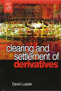 Clearing and Settlement of Derivatives (Elsevier Finance)