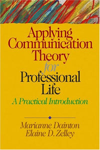 Applying Communication Theory for Professional Life: A Practical Introduction