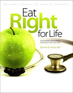 Eat Right For Life : Your Common Sense Guide To Eating Right And Living Well
