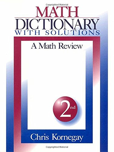 Math Dictionary With Solutions: A Math Review
