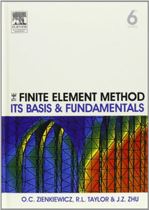 The Finite Element Method: Its Basis and Fundamentals, Sixth Edition