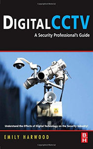 Digital CCTV: A Security Professional's Guide