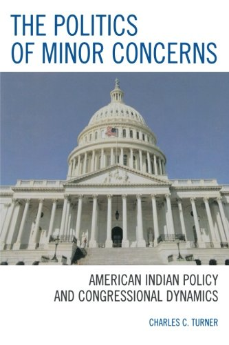 The Politics of Minor Concerns: American Indian Policy and Congressional Dynamics