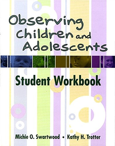 Observing Children and Adolescents: Student Workbook (with CD-ROM)