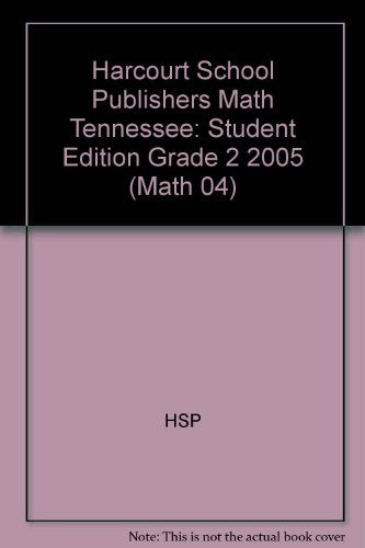 Harcourt School Publishers Math Tennessee: Student Edition Grade 2 2005