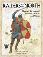 Raiders of the North: Discover The Dramatic World Of The Celts And Vikings