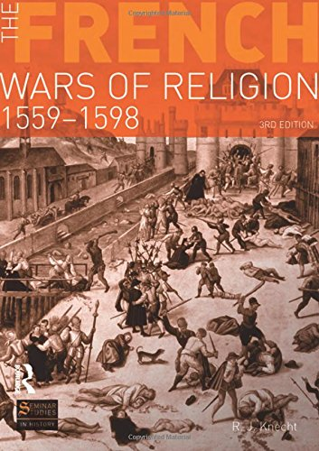 The French Wars of Religion 1559-1598 (Seminar Studies)
