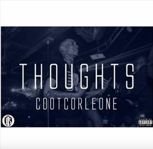 "COOT CORLEONE DROPS ""THOUGHTS"""