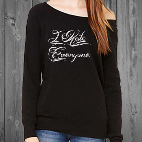 I Hate Everyone comfy womens off shoulder sweatshirt