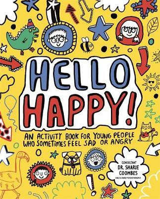 Hello Happy! A mindful activity book for young people who sometimes feel sad or angry