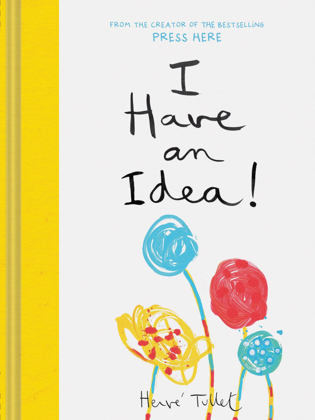 I Have An Idea (Book by Herve Tullet)