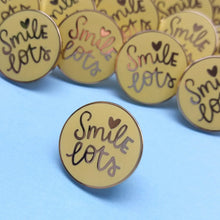 Smile Lots Enamel Pin Badge