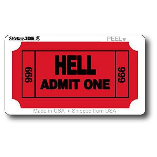 Ticket to Hell Sticker-Automotive Parts and Accessories - www.Gifteee.com - Cool Gifts \ Unique Gifts - The Best Gifts for Men, Women and Kids of All Ages