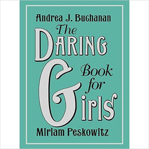 The Daring Book for Girls- - www.Gifteee.com - Cool Gifts \ Unique Gifts - The Best Gifts for Men, Women and Kids of All Ages