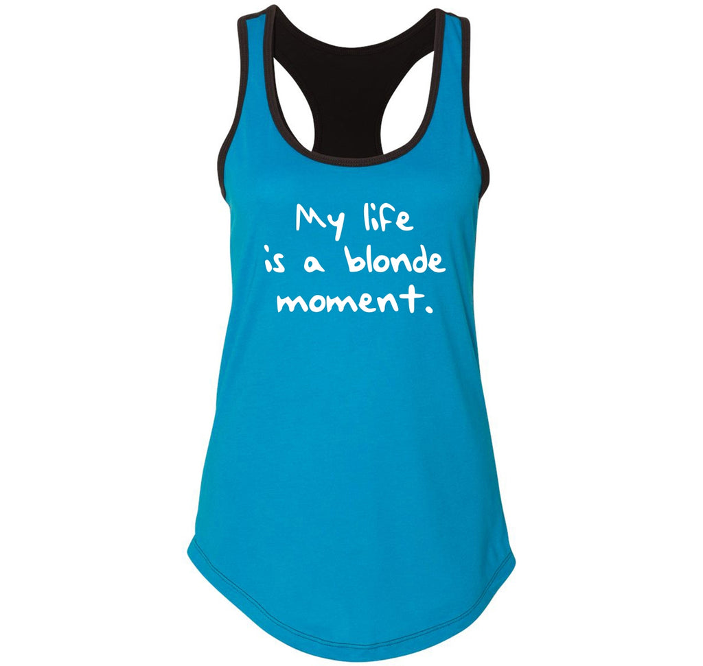 My Life Is A Blonde Moment Ladies Colorblock Racerback Tank Top