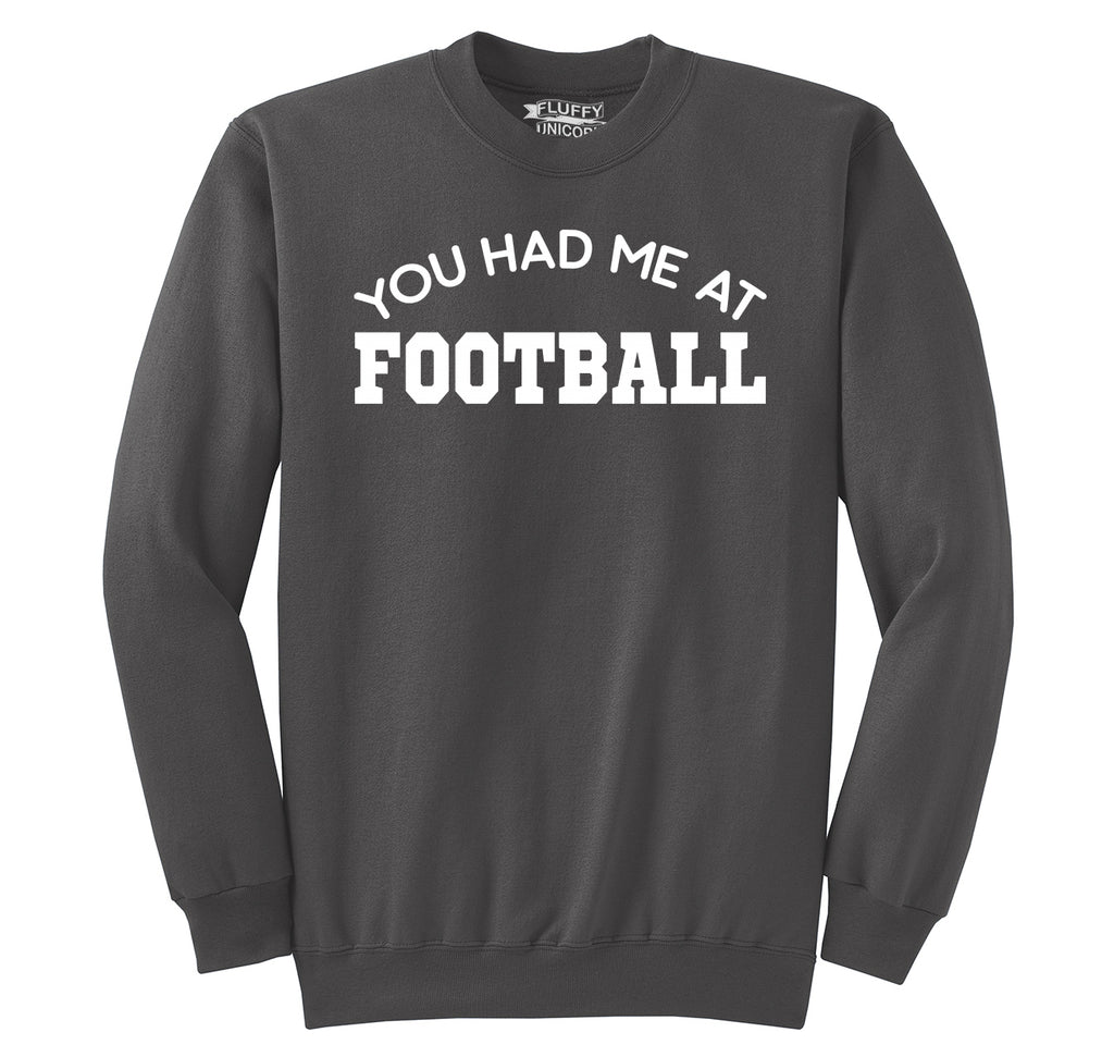 You Had Me At Football Crewneck Sweatshirt