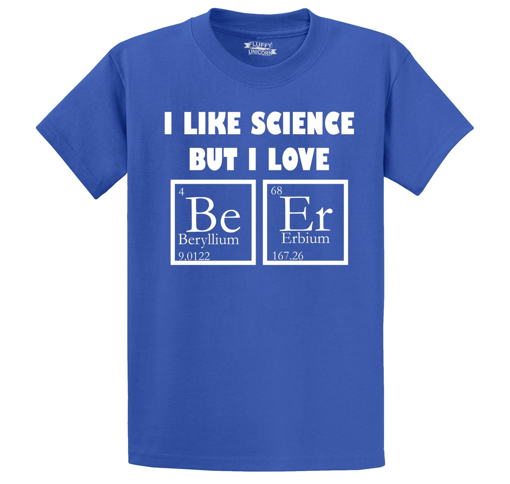 I Like Science But I Love Beer Funny Shirt Men's Heavyweight Big & Tall Cotton Tee Shirt