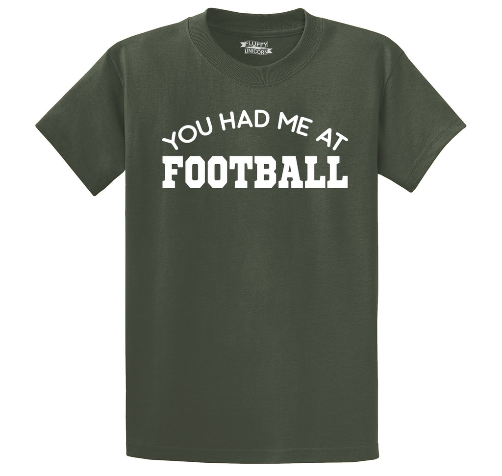 You Had Me At Football Men's Heavyweight Big & Tall Cotton Tee Shirt