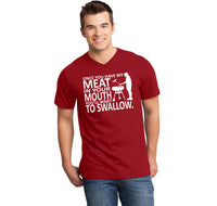 Once You Have My Meat In Your Mouth You'll Want To Swallow Mens Short Sleeve Ringspun V Neck