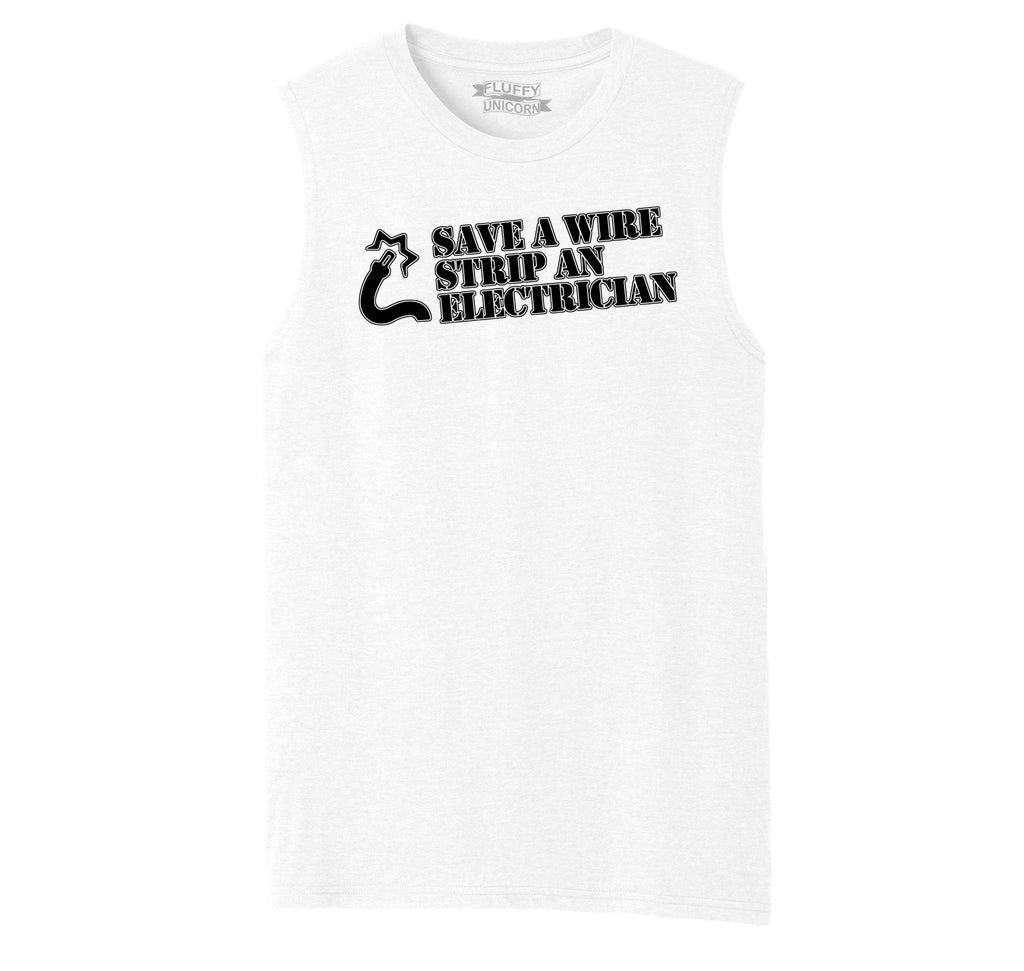 Save A Wire Strip An Electrician Mens Muscle Tank Muscle Tee