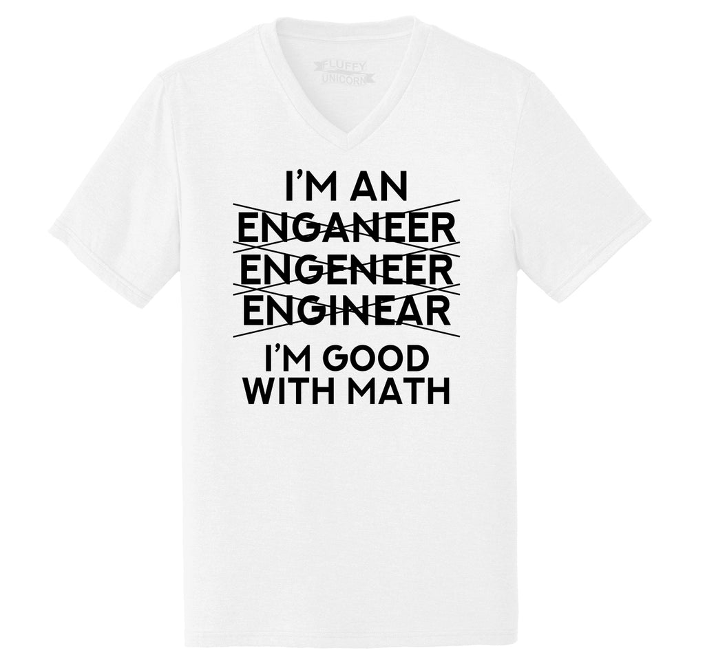 I'm An Engineer Good With Math Mens Tri-Blend V-Neck Tee Shirt