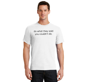 Do What They Said You Couldn't Men's Heavyweight Cotton Tee Shirt
