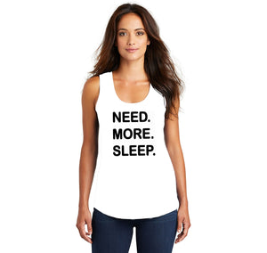 Need More Sleep Ladies Tri-Blend Racerback Tank Top