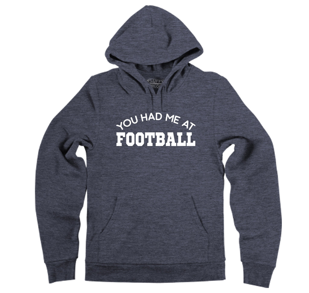 You Had Me At Football Hooded Sweatshirt