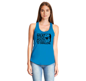 Once You Have My Meat In Your Mouth You'll Want To Swallow Ladies Gathered Racerback Tank Top
