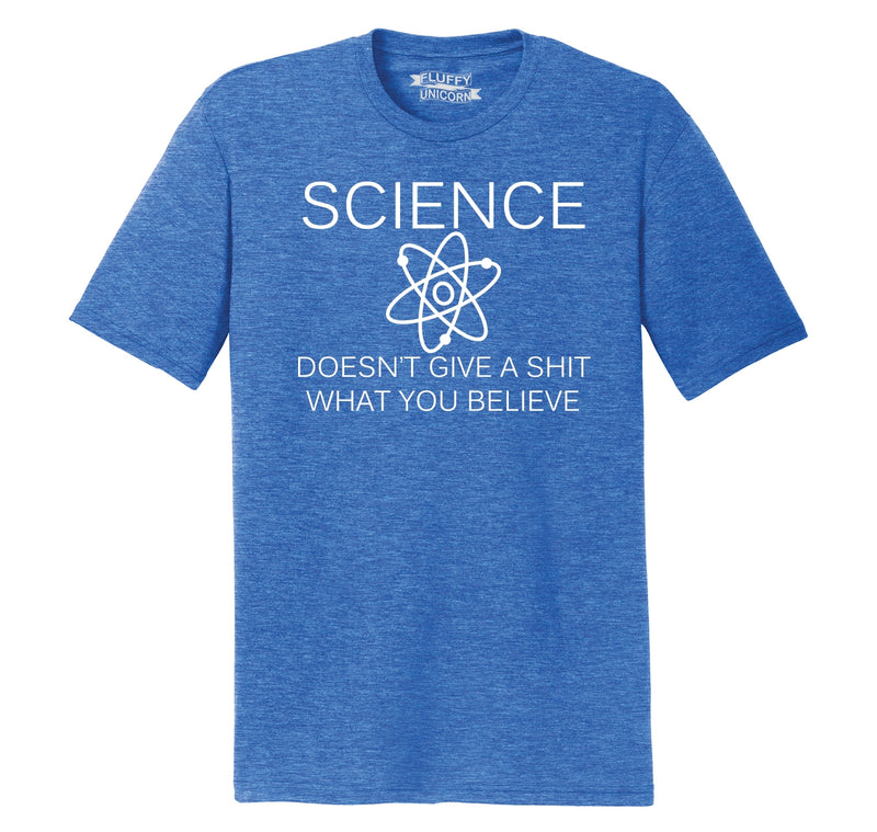 Science Doesn't Give A Shirt What You Believe Mens Short Sleeve Tri-Blend Shirt