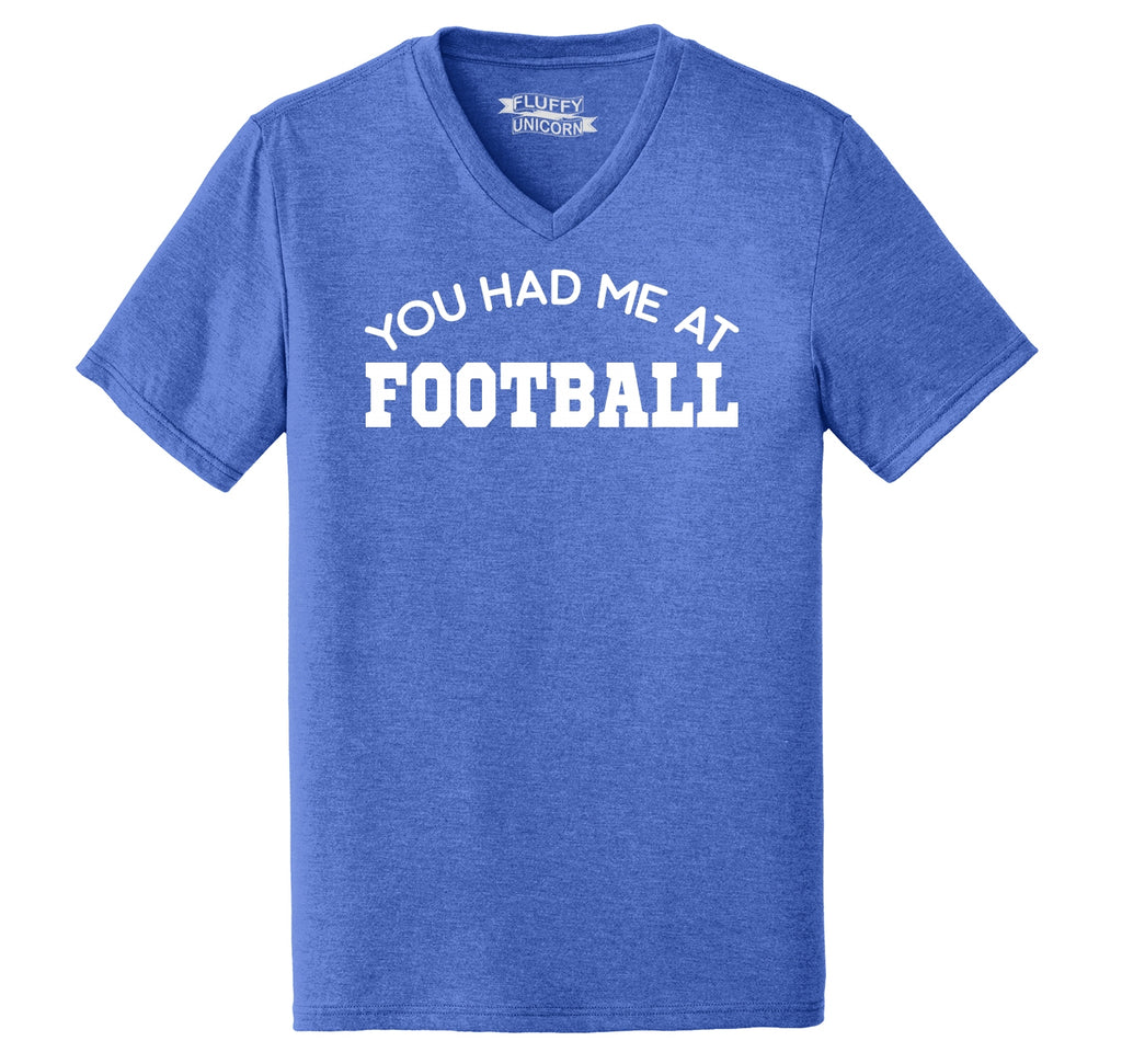 You Had Me At Football Mens Tri-Blend V-Neck Tee Shirt