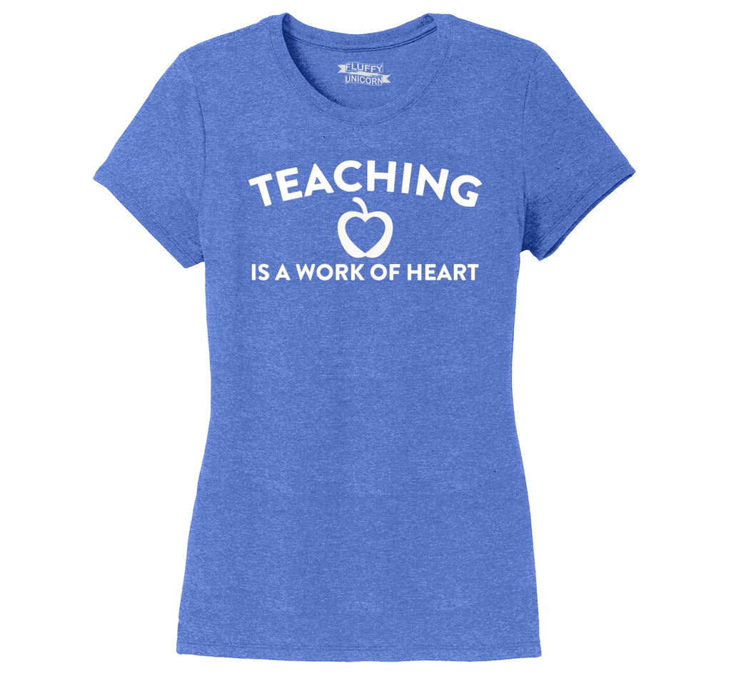 Teaching Is A Work Of Heart Ladies Short Sleeve Tri-Blend Shirt