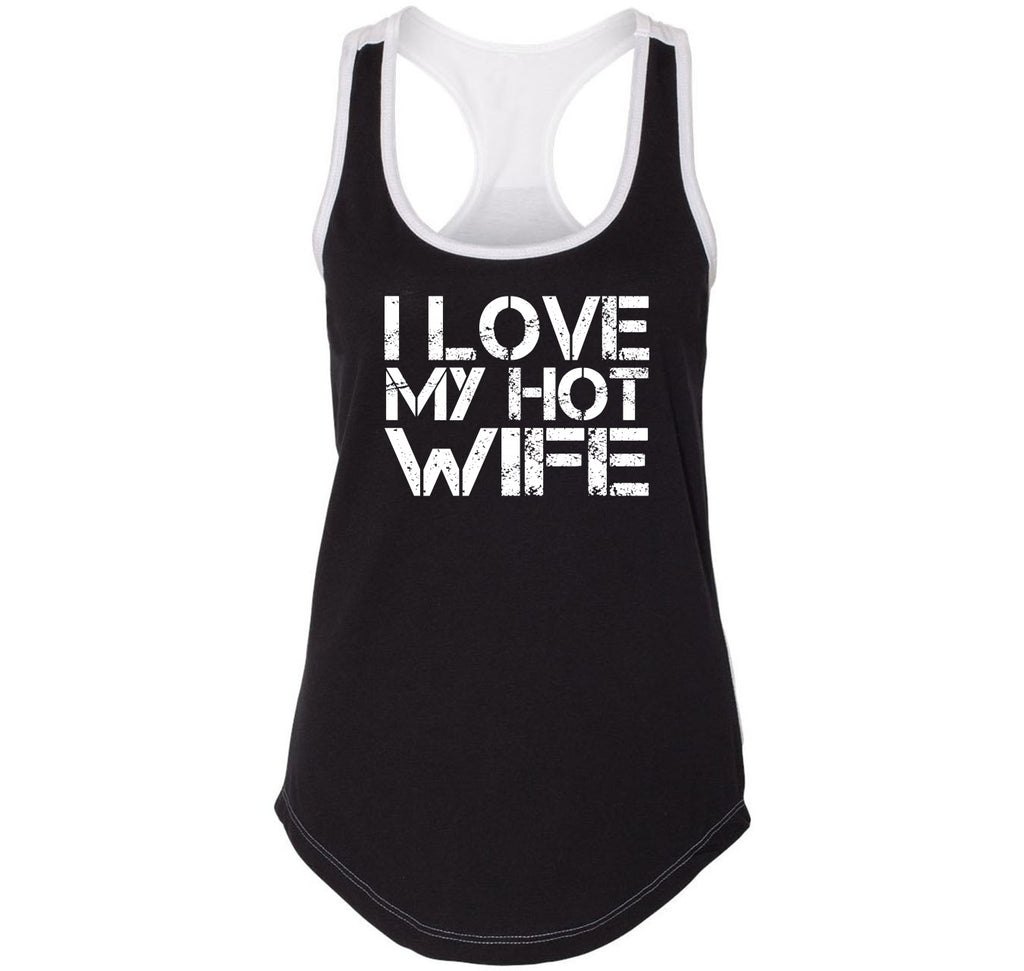I Love My Hot Wife Ladies Colorblock Racerback Tank Top