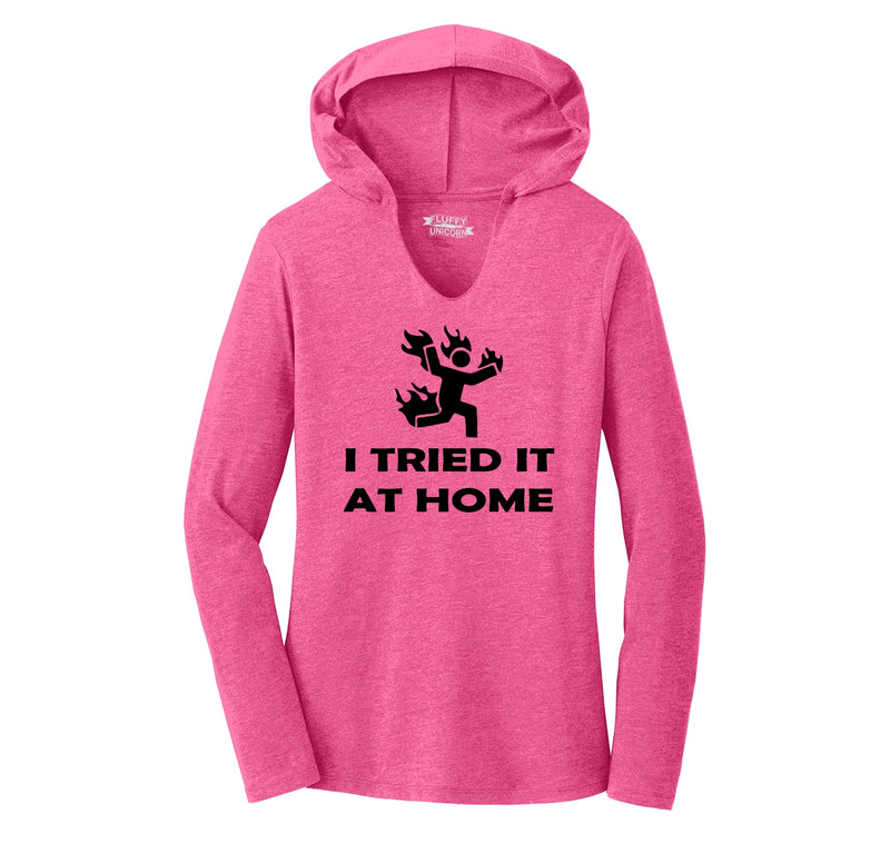 I Tried It At Home Ladies Tri-Blend Hooded Tee