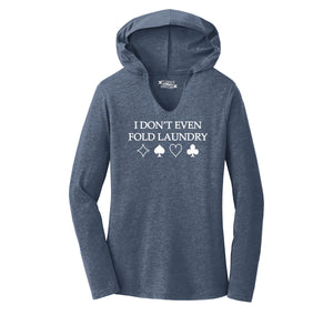 I Don't Even Fold Laundry Ladies Tri-Blend Hooded Tee