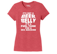 It's Not A Beer Belly Fuel Tank Sex Machine Ladies Short Sleeve Tri-Blend Shirt